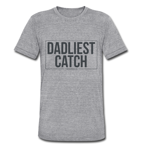 Dadliest Catch | T-Shirts For Dads